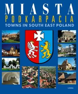 Miasta Podkarpacia - Towns in South East Poland (wydawnictwo Libra, wersja z herbem)